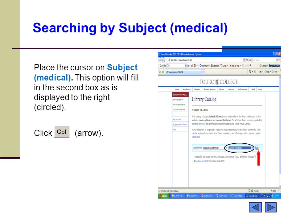 Searching by Subject (medical) Place the cursor on Subject (medical). This option will fill in the second box as is displayed to the right (circled).