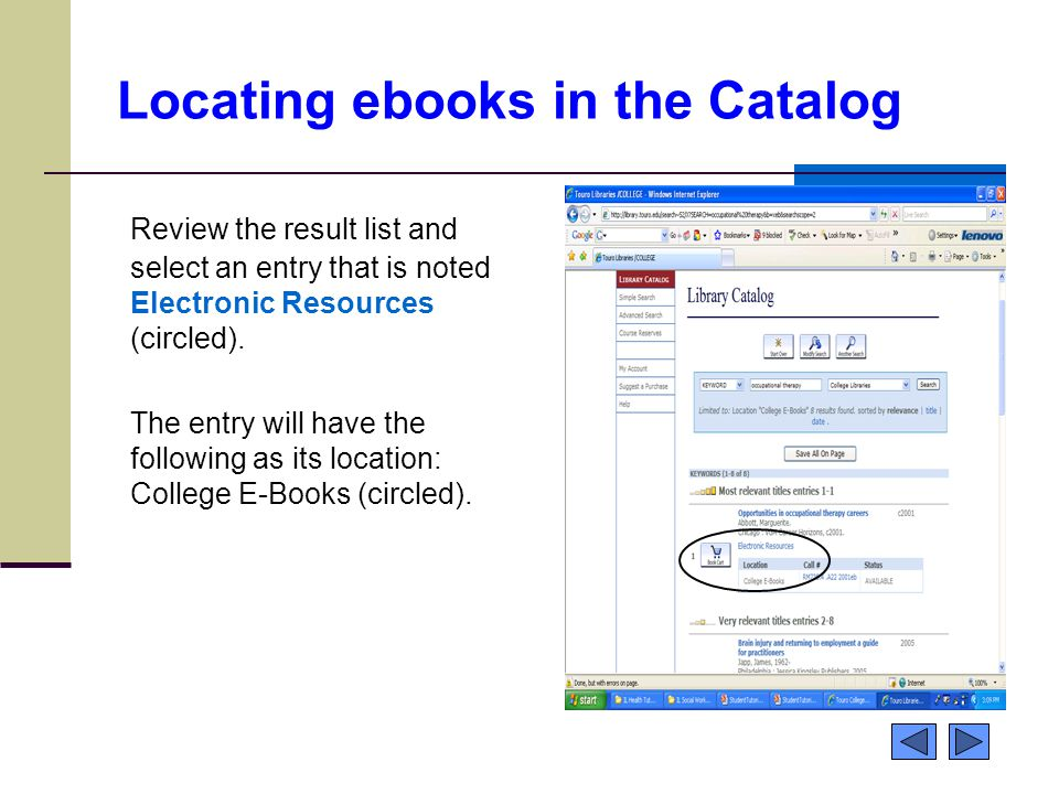 Locating ebooks in the Catalog Review the result list and select an entry that is noted Electronic Resources (circled). The entry will have the follow