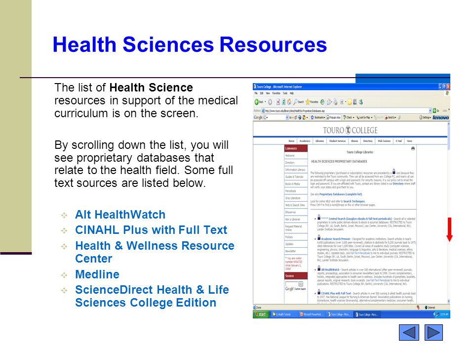 Health Sciences Resources The list of Health Science resources in support of the medical curriculum is on the screen.