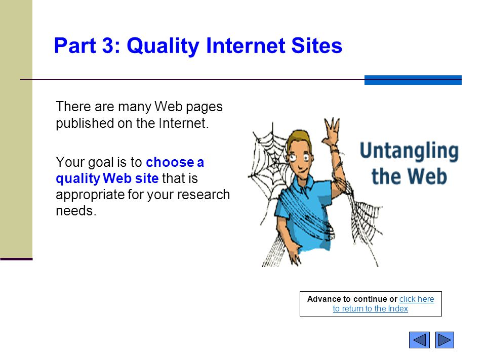 Part 3: Quality Internet Sites There are many Web pages published on the Internet.