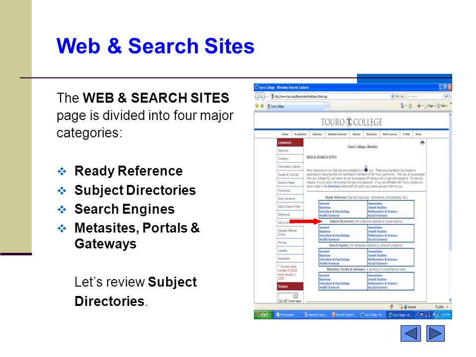 Web & Search Sites The WEB & SEARCH SITES page is divided into four major categories:  Ready Reference  Subject Directories  Search Engines  Metasites, Portals & Gateways Let's review Subject Directories.
