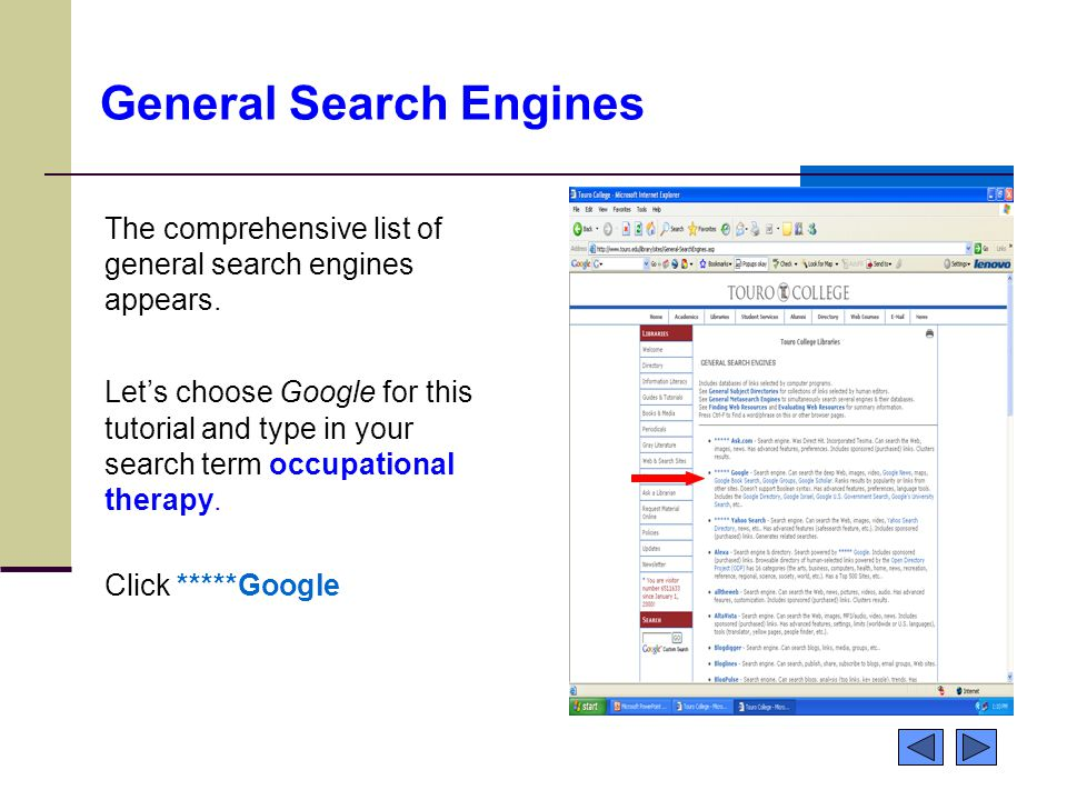 General Search Engines The comprehensive list of general search engines appears. Let's choose Google for this tutorial and type in your search term oc