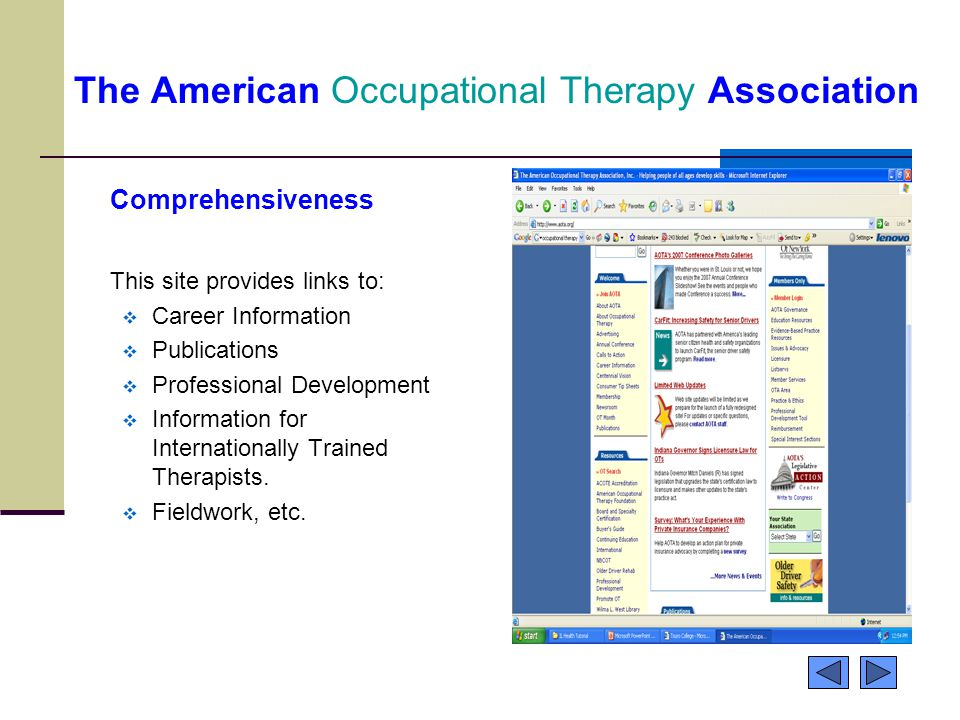 The American Occupational Therapy Association Comprehensiveness This site provides links to:  Career Information  Publications  Professional Develo