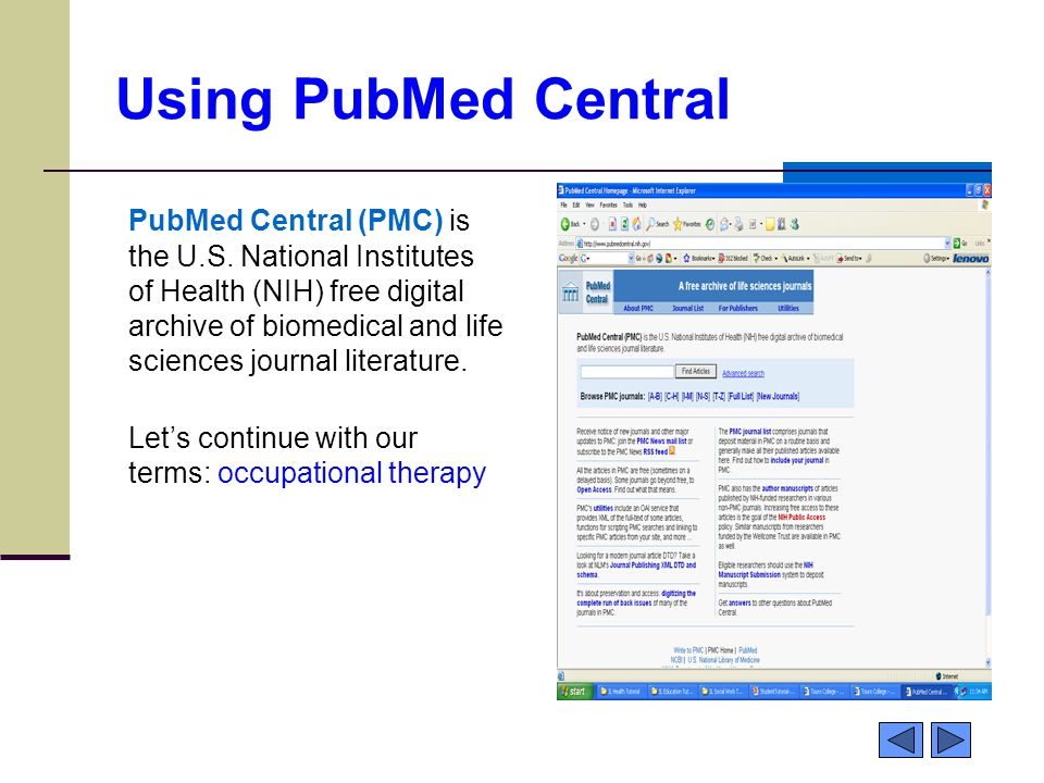 Using PubMed Central PubMed Central (PMC) is the U.S.