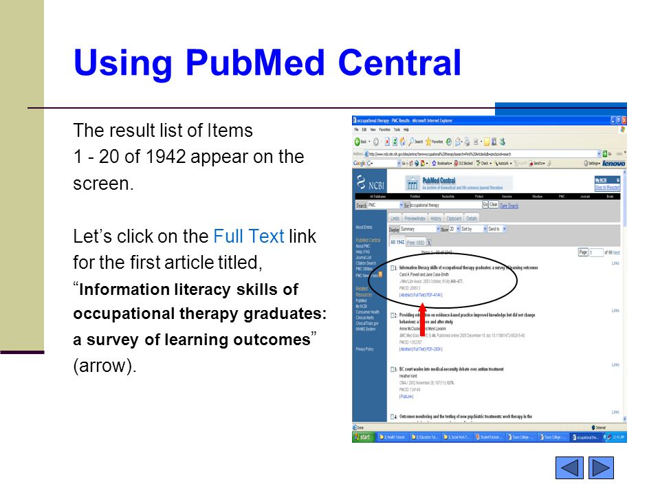 Using PubMed Central The result list of Items 1 - 20 of 1942 appear on the screen.