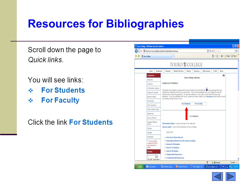 Resources for Bibliographies Scroll down the page to Quick links. You will see links:  For Students  For Faculty Click the link For Students
