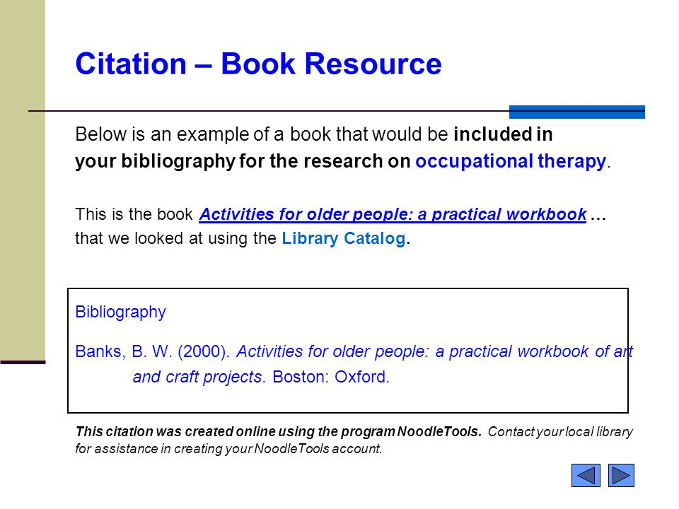 Citation – Book Resource Below is an example of a book that would be included in your bibliography for the research on occupational therapy.