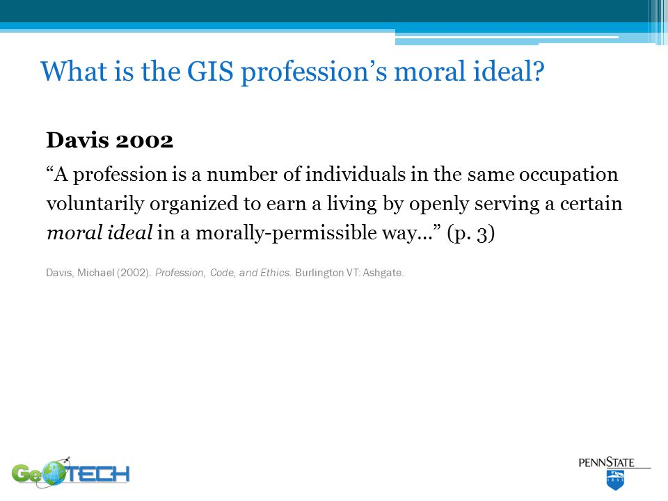 What is the GIS profession's moral ideal.