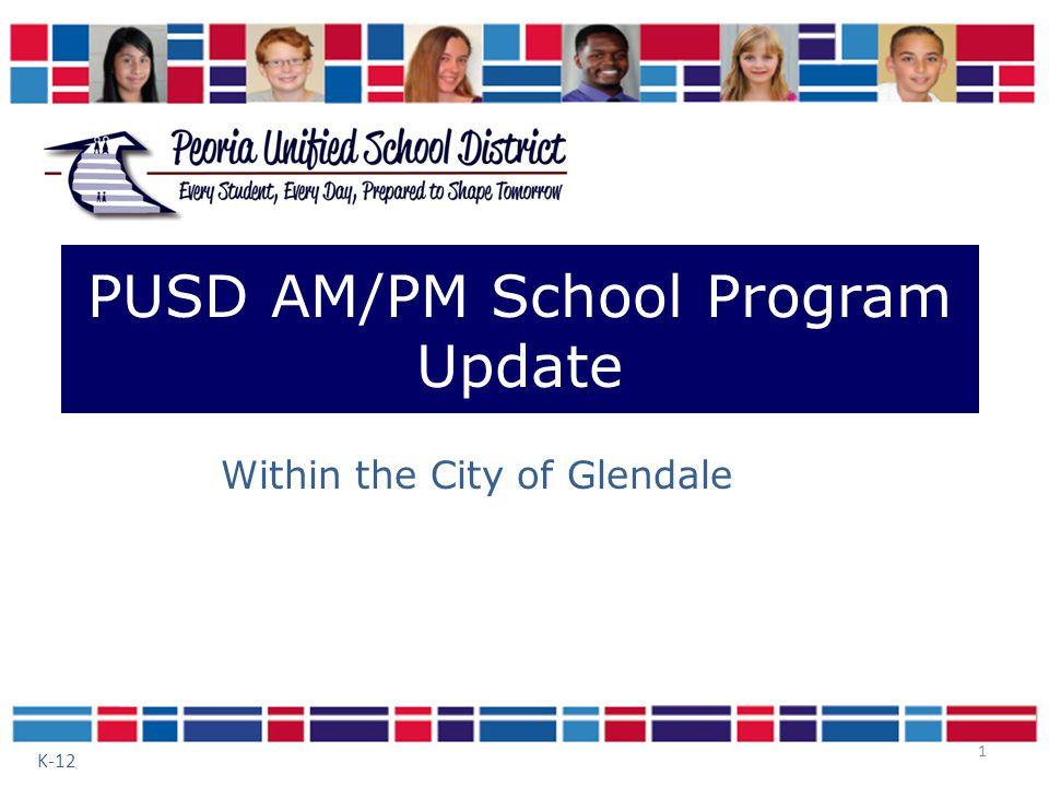 AM/PM Programs in 22 Peoria Schools AM/PM Programs in 10 Glendale Schools Benefits in Designing a PUSD AM/PM Program Committee Members Program Generalizations Next Steps December 17, 2013 Board Meeting Recap 2