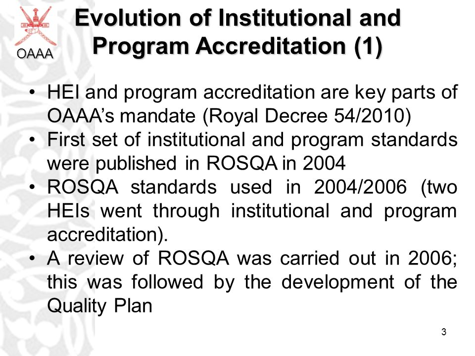 4 Evolution of Institutional and Program Accreditation (2) A new two-stage approach was proposed for HEI accreditation (Quality Audit and Standards Assessment) The first Quality Audits were carried out in 2008 A separate process for program accreditation was proposed The Institutional Standards Assessment project was originally launched in 2011 The current stage of the project, which includes both Institutional and Program Standards Assessments, commenced in 2013 OAAA
