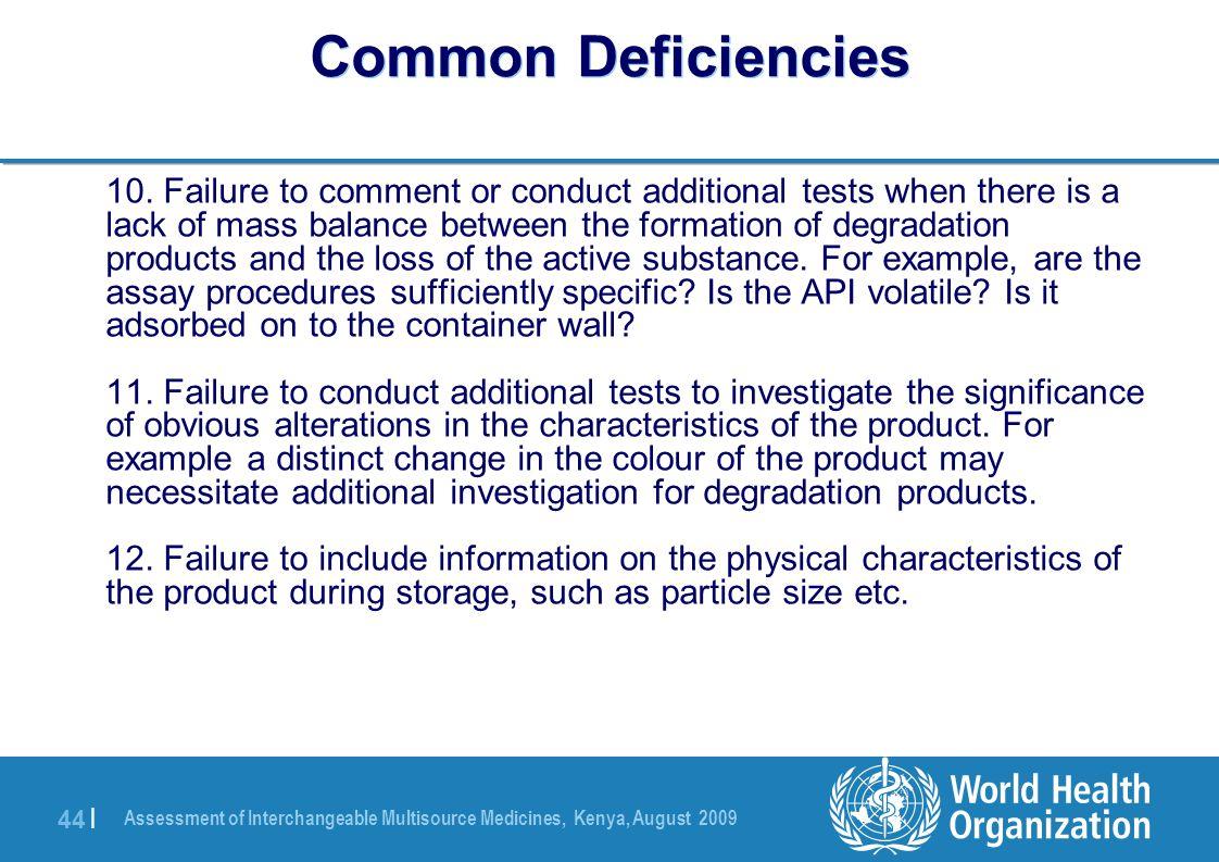 Assessment of Interchangeable Multisource Medicines, Kenya, August 2009 44 | Common Deficiencies 10.