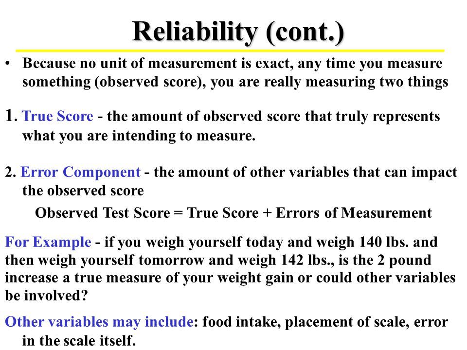 Test-retest Reliability (cont.) A minimum correlation of at least.50 is expected.