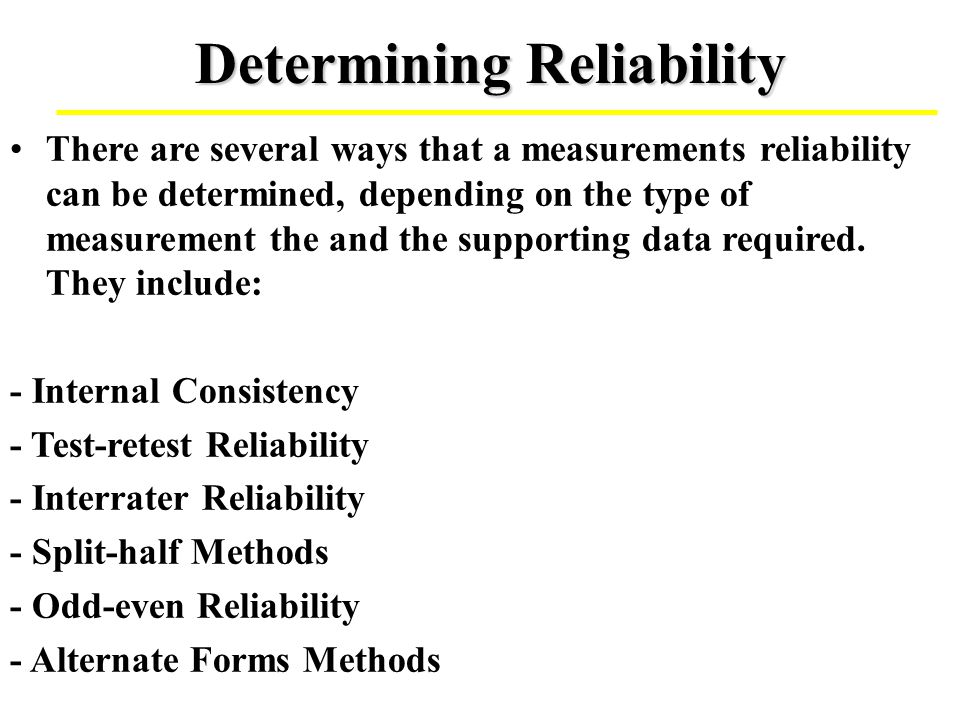 Internal Consistency Measures the reliability of a test solely on the number of items on the test and the intercorrelation among the items.