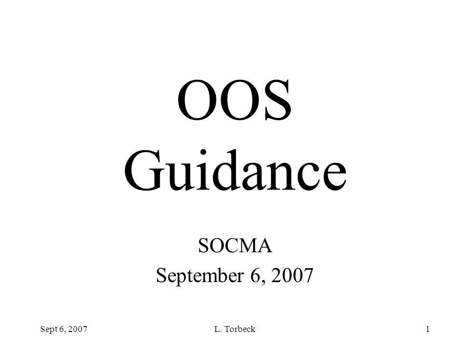 Sept 6, 2007L. Torbeck1 OOS Guidance SOCMA September 6, 2007