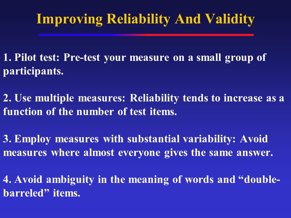 Improving Reliability And Validity 1.