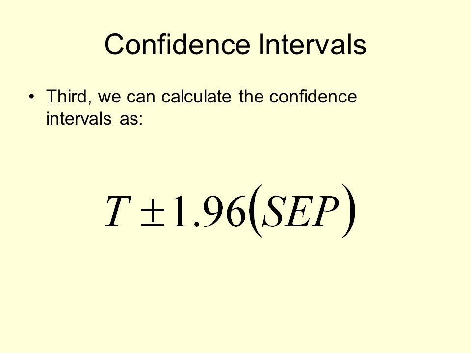Confidence Intervals Third, we can calculate the confidence intervals as: