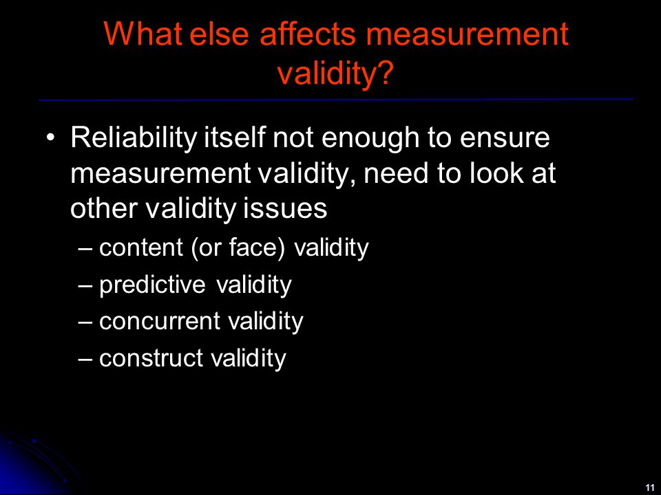 11 What else affects measurement validity.