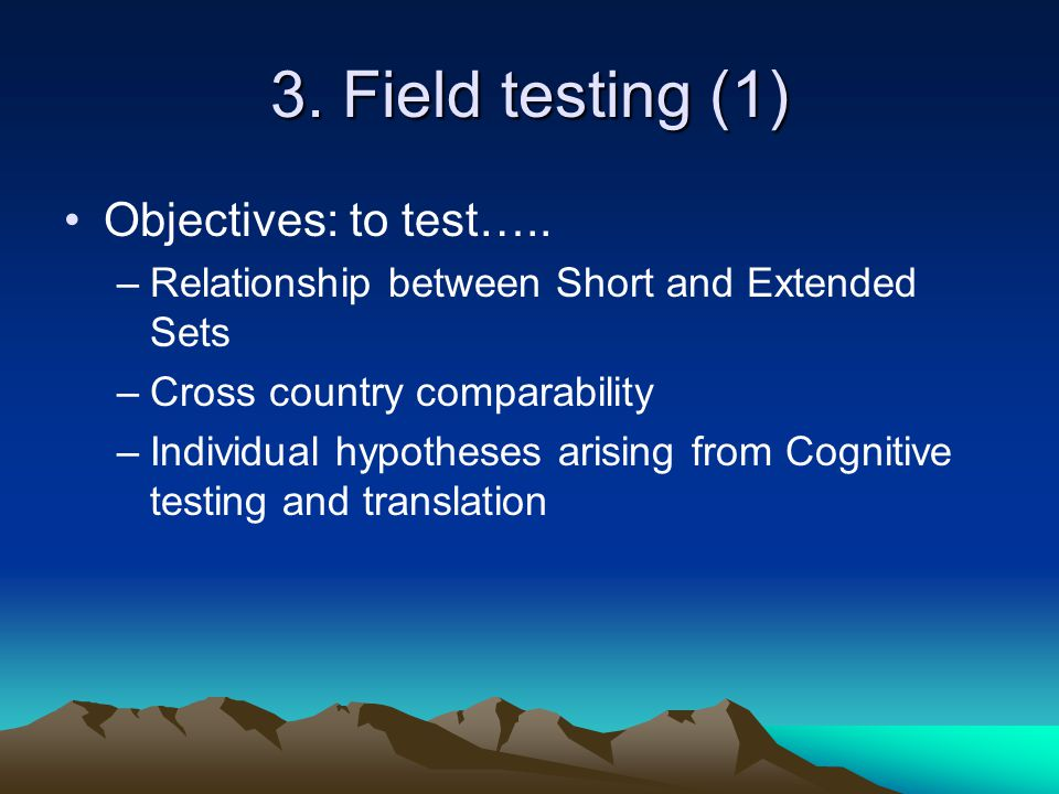 3. Field testing (1) Objectives: to test…..