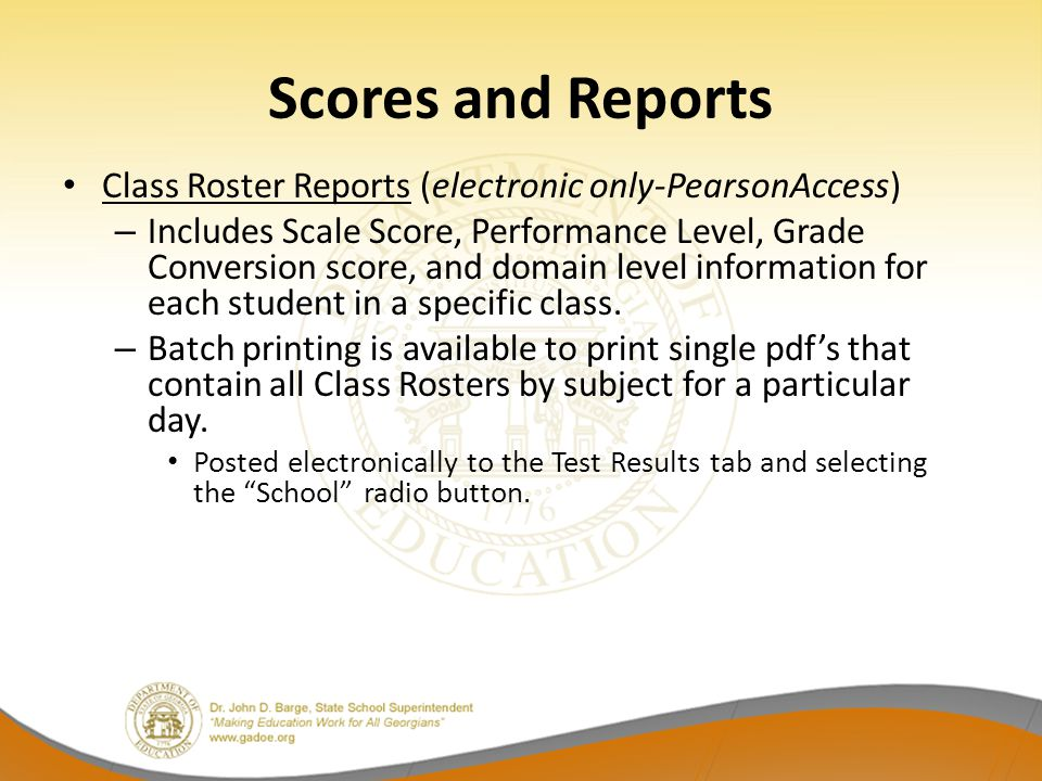 Class Roster Reports (electronic only-PearsonAccess) – Includes Scale Score, Performance Level, Grade Conversion score, and domain level information for each student in a specific class.