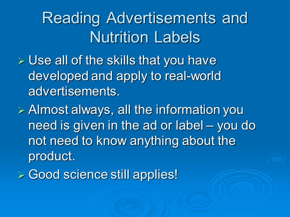 Reading Advertisements and Nutrition Labels  Use all of the skills that you have developed and apply to real-world advertisements.