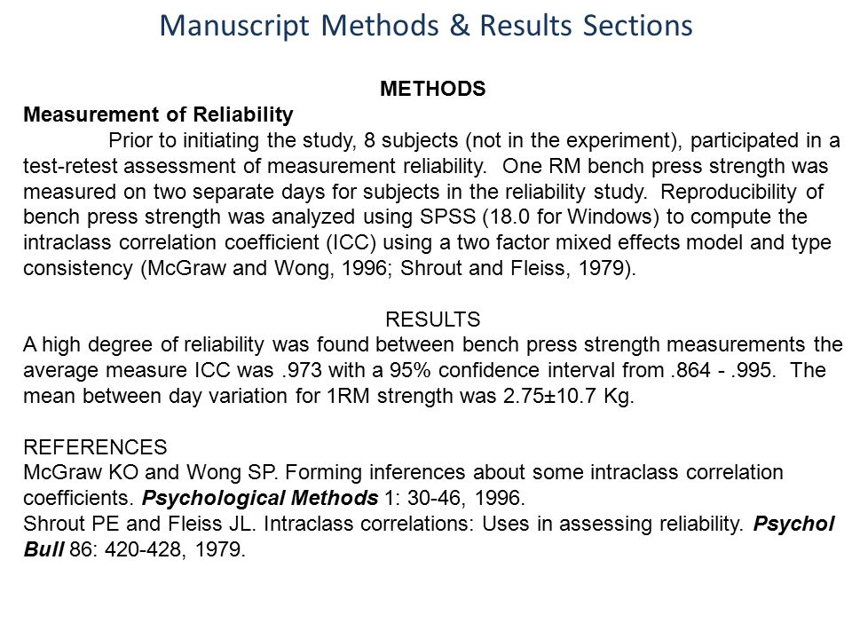 Manuscript Methods & Results Sections METHODS Measurement of Reliability Prior to initiating the study, 8 subjects (not in the experiment), participated in a test-retest assessment of measurement reliability.
