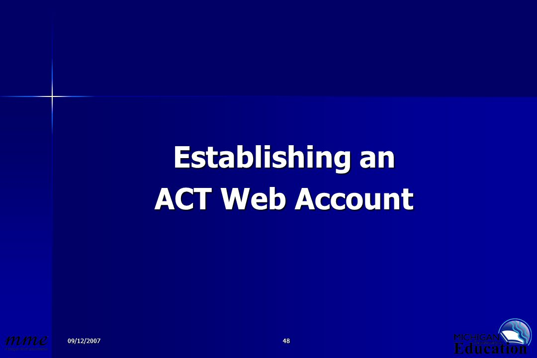 09/12/200748 Establishing an ACT Web Account