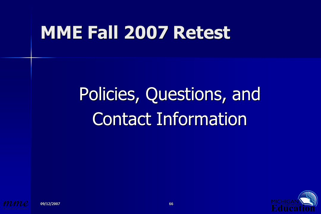 09/12/200766 MME Fall 2007 Retest Policies, Questions, and Contact Information