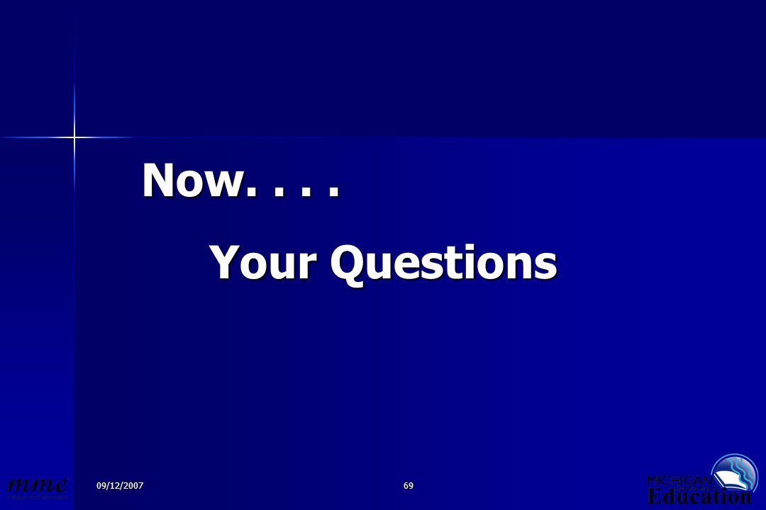 09/12/200769 Now.... Your Questions
