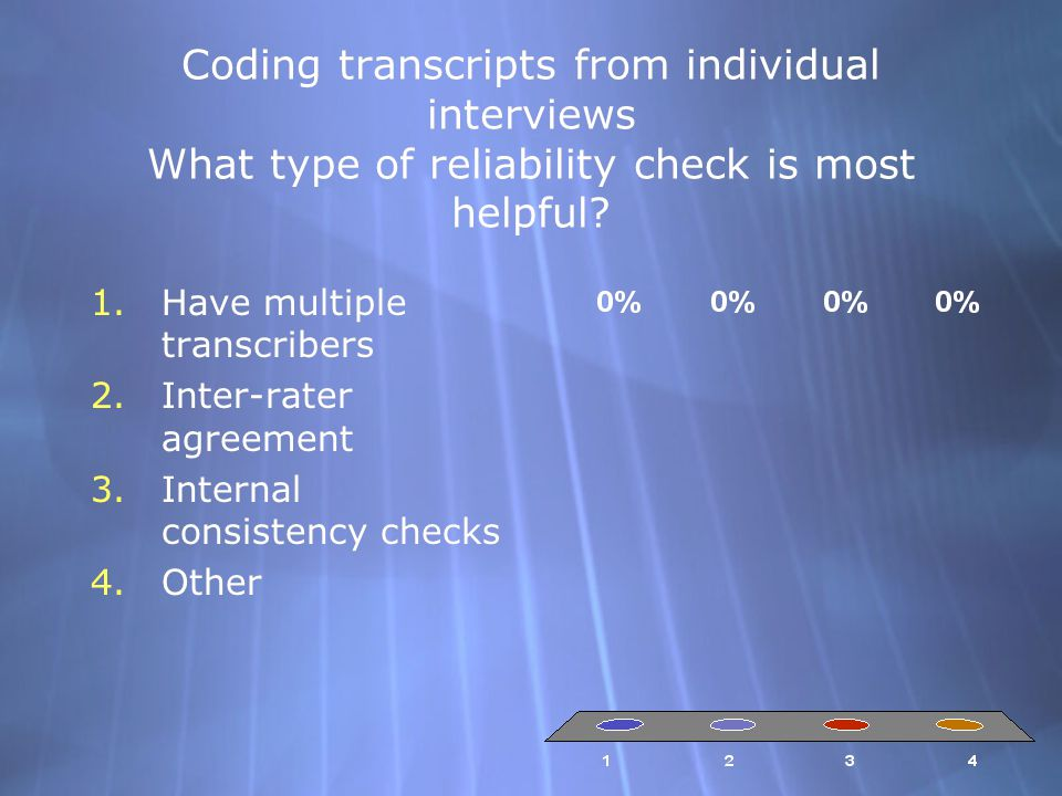 Coding transcripts from individual interviews What type of reliability check is most helpful.