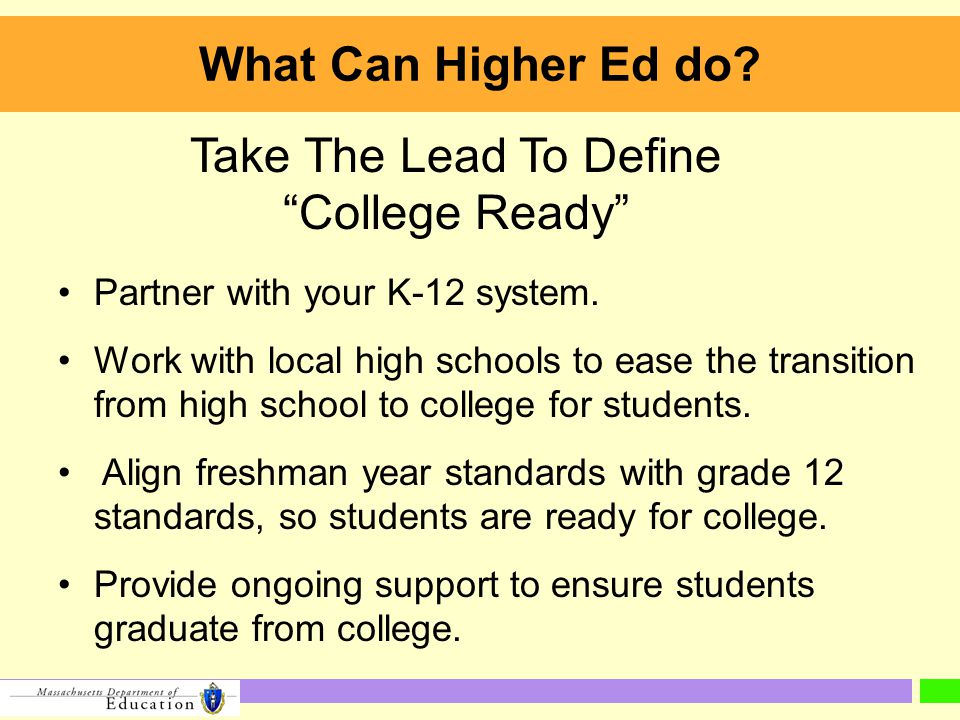 What Can Higher Ed do. Partner with your K-12 system.