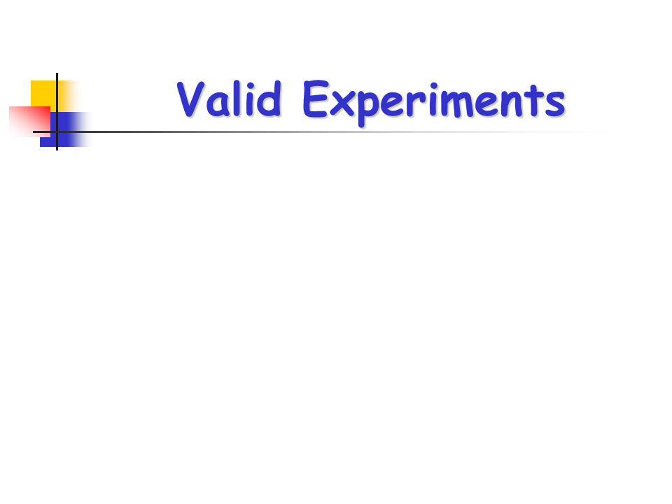 Valid Experiments