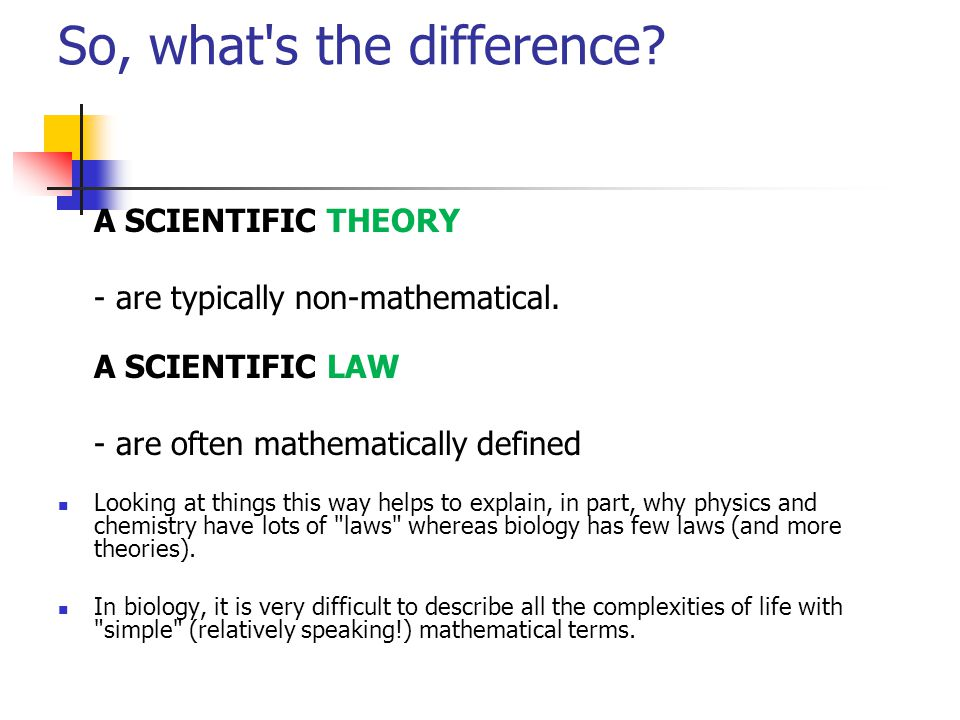 So, what s the difference.A SCIENTIFIC THEORY - are typically non-mathematical.