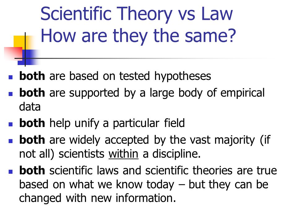 Scientific Theory vs Law How are they the same.