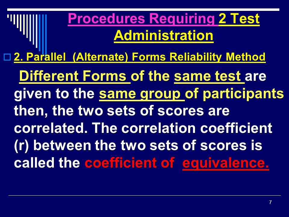 Procedures Requiring 1 Test Administration 3.Kuder Richardson Method  A.