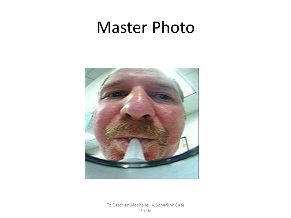 Master Photo To Catch an Alcoholic: A Soberlink Case Study
