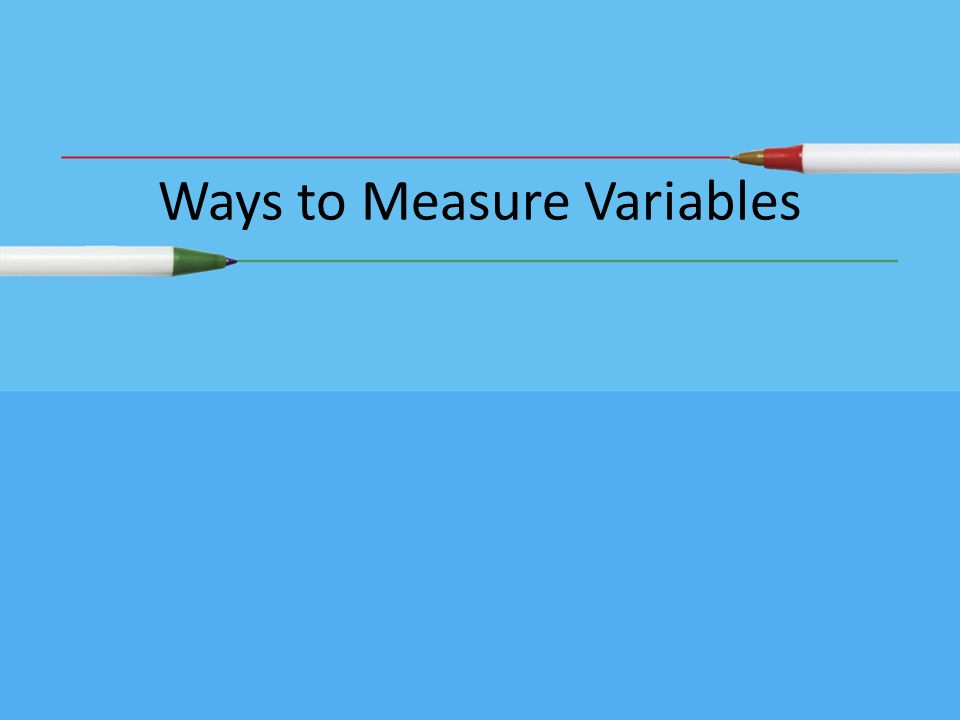 Ways to Measure Variables