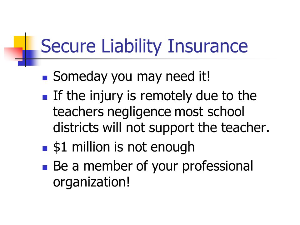 Secure Liability Insurance Someday you may need it.