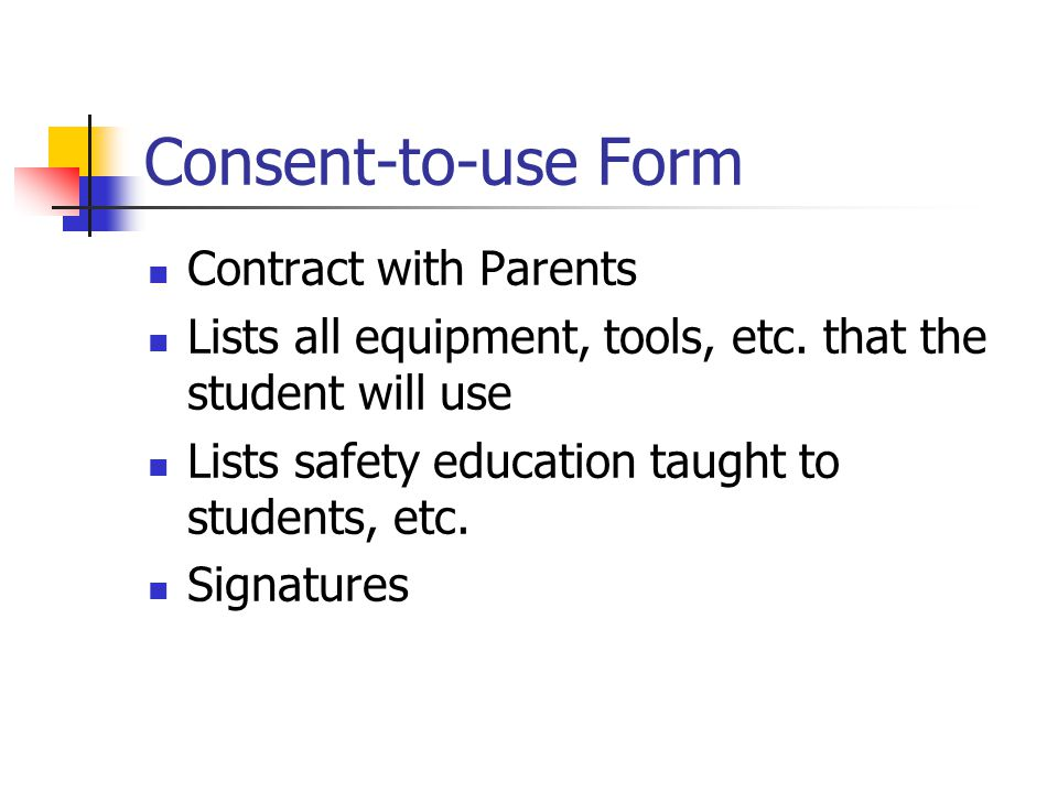 Consent-to-use Form Contract with Parents Lists all equipment, tools, etc.