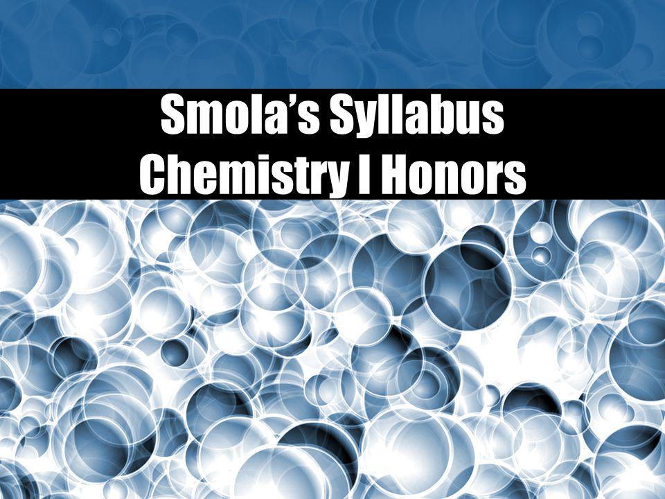Smola's Syllabus Chemistry I Honors