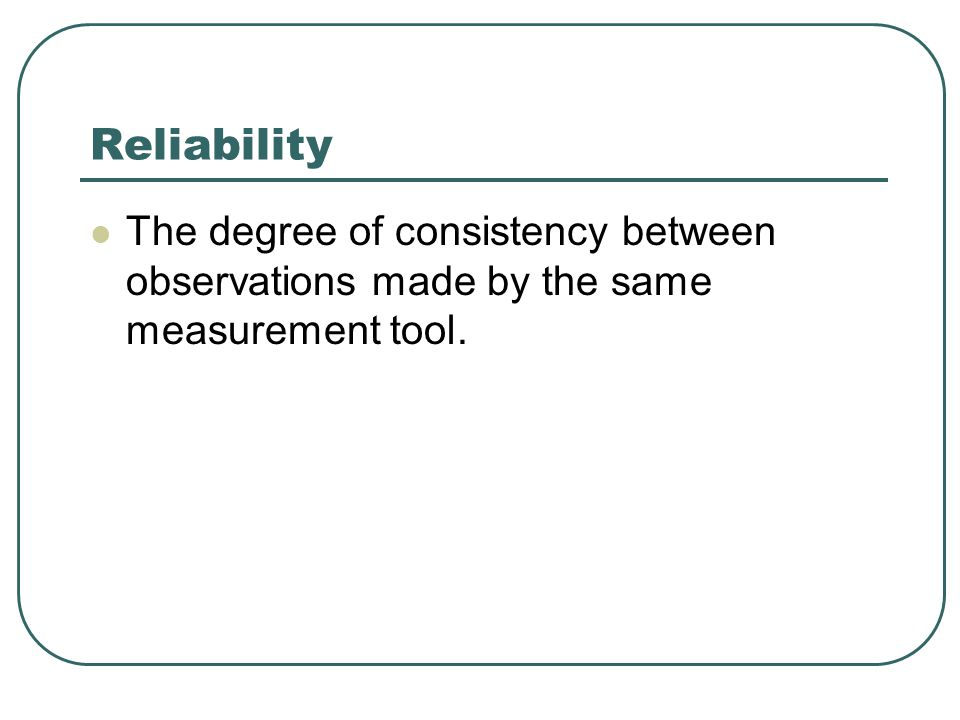 Increasing the Reliability Measures 1.
