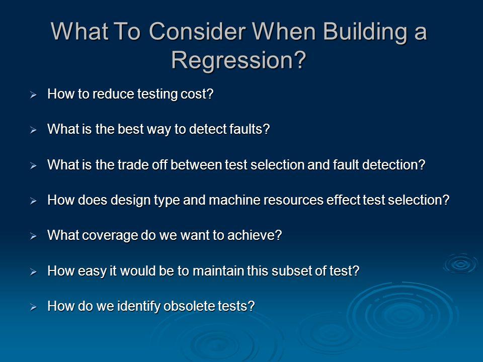 Suggestions  Add a regression test for each bug fix.