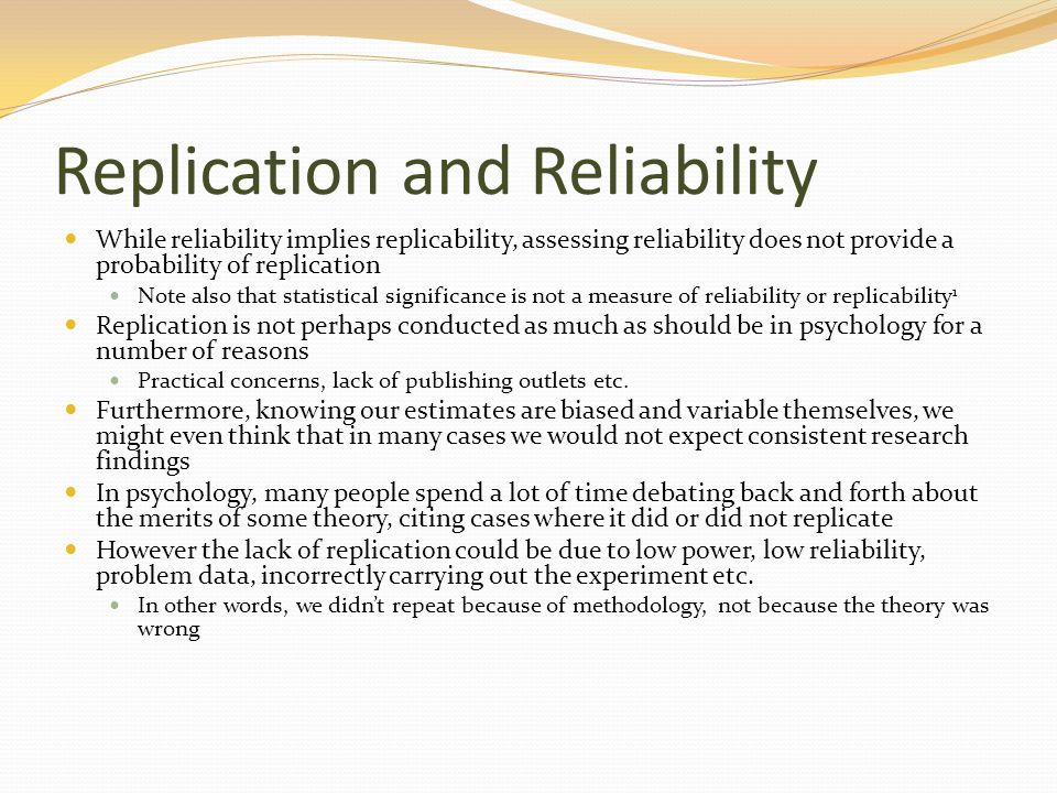 Factors affecting the utility of replications You can't step in the same river twice.