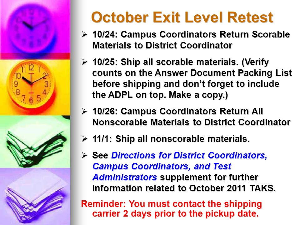  10/24: Campus Coordinators Return Scorable Materials to District Coordinator  10/25: Ship all scorable materials. (Verify counts on the Answer Docu