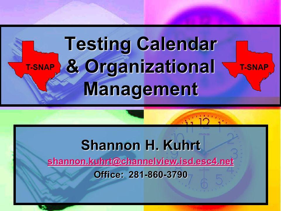 Testing Calendar & Organizational Management Shannon H.