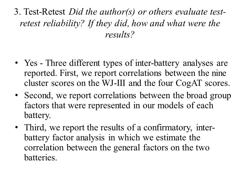 3. Test-Retest Did the author(s) or others evaluate test- retest reliability.