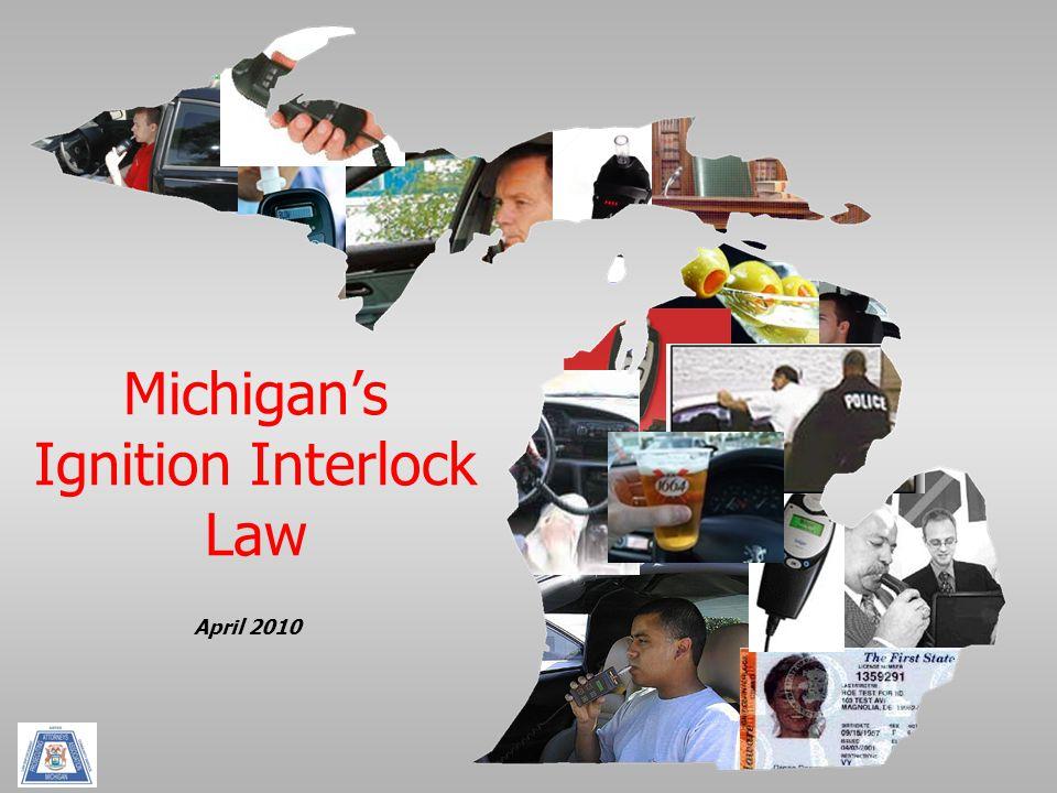 Michigan's Ignition Interlock Law April 2010
