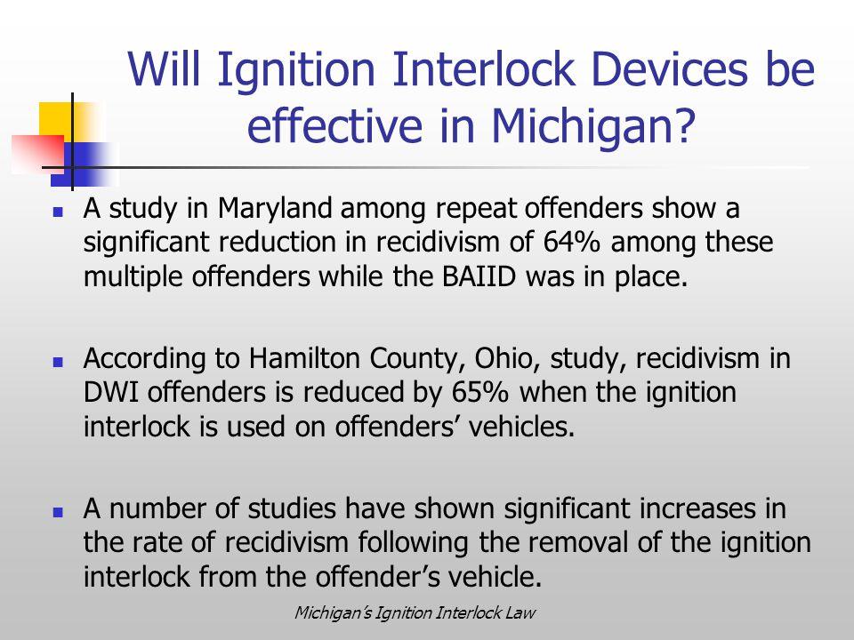 Michigan's Ignition Interlock Law Will Ignition Interlock Devices be effective in Michigan.