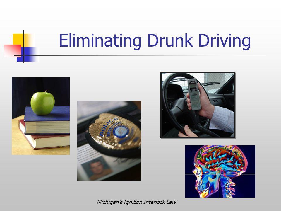 Michigan's Ignition Interlock Law Eliminating Drunk Driving