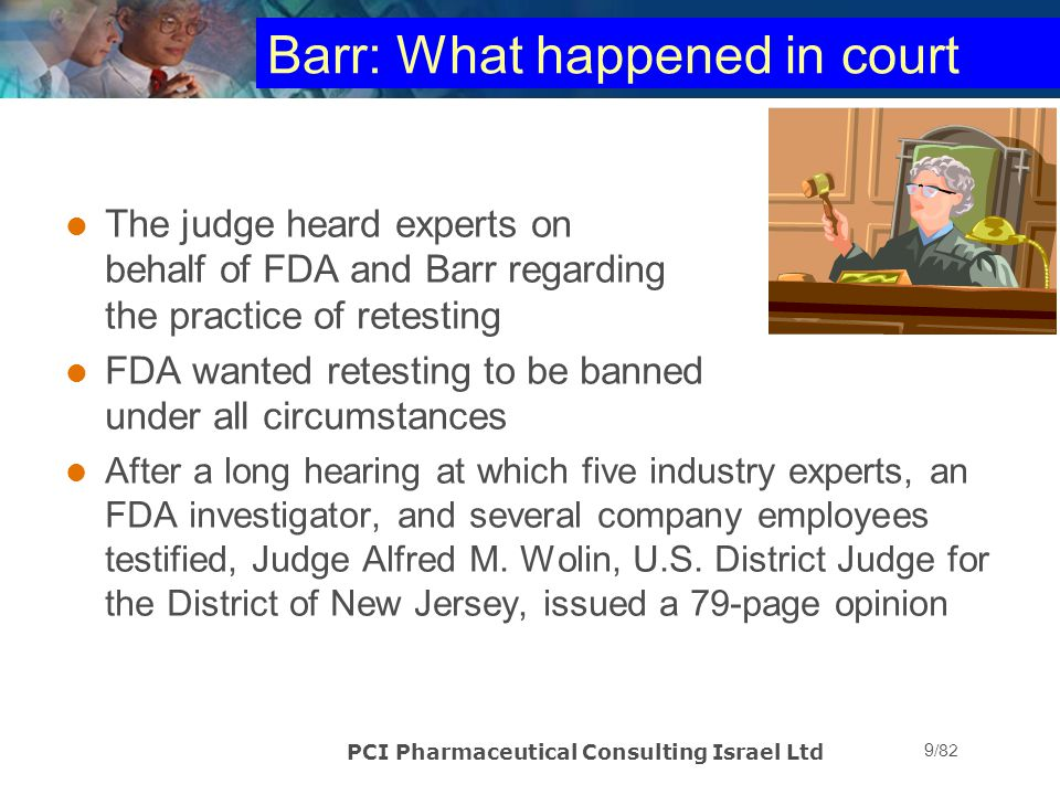 PCI Pharmaceutical Consulting Israel Ltd 60/82 Out of Trend Results If the laboratory investigation is conclusive or inconclusive, consult with QA In most cases, DO NOT perform any additional testing or sampling Make product disposition judgment based on: –Original result –Product history (e.g.