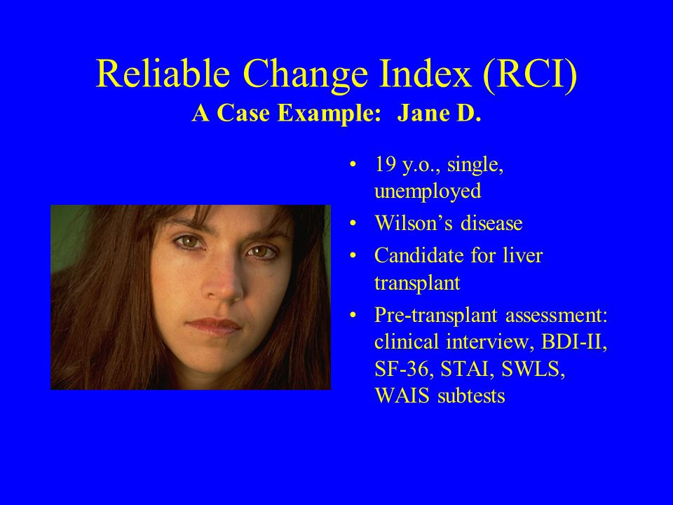 Reliable Change Index (RCI) A Case Example: Jane D.